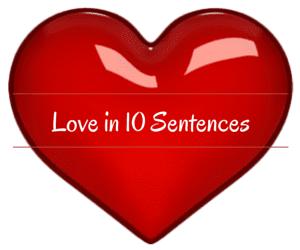 Challenge : Love in ten sentences