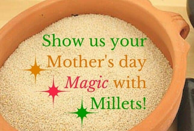 Let's Celebrate this Mother's Day With The Magic Of Millets