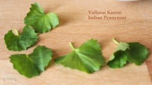 Vallarai is spinach variety popularly known as Gotu Kola