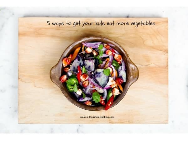 5 ways to get your kids eat more vegetables | Guest Post