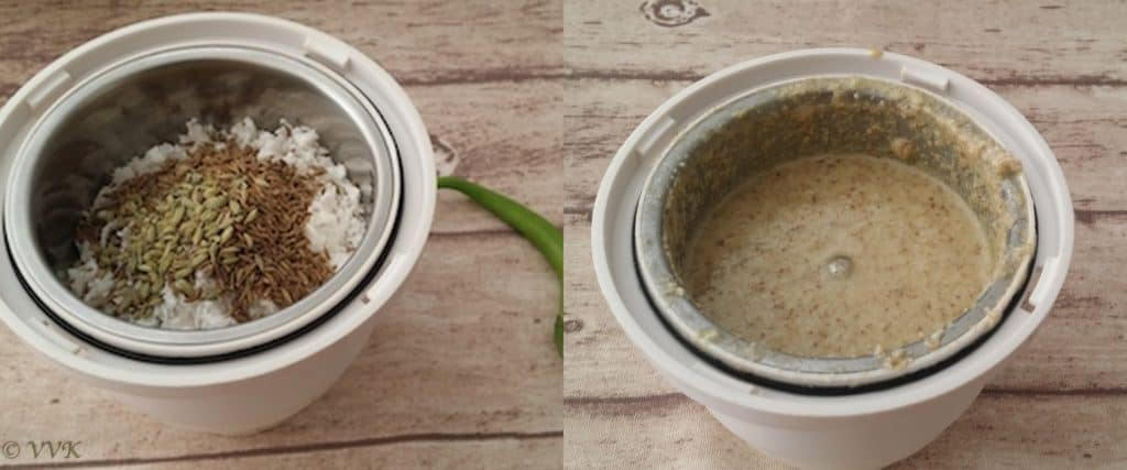 Grinding the coconut, fennel seeds, cumin seeds and green chilly together by adding 3 traps of water