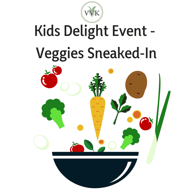 Kid's Delight Event Announcement | Veggies Sneaked-In