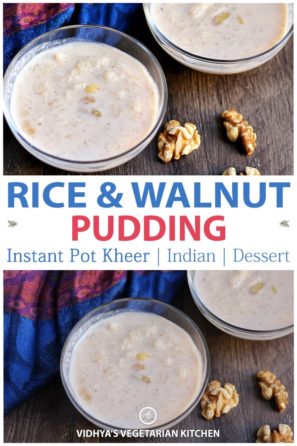 Instant Pot Rice and Walnut Kheer, Akhrot Kheer, Pudding collage with text overlay
